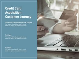 Credit Card Acquisition Customer Journey Ppt Powerpoint Presentation Infographic Template Design Inspiration Cpb