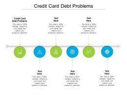 Credit Card Debt Problems Ppt Powerpoint Presentation Inspiration Information Cpb