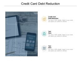 Credit Card Debt Reduction Ppt Powerpoint Presentation Ideas Portfolio Cpb