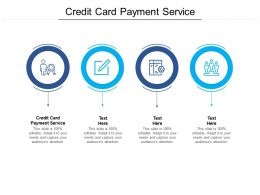 Credit Card Payment Service Ppt Powerpoint Presentation Outline Themes Cpb