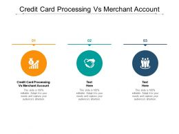 Credit Card Processing Vs Merchant Account Ppt Powerpoint Professional Cpb