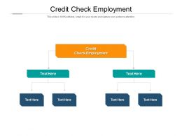 Credit Check Employment Ppt Powerpoint Presentation Infographic Template Grid Cpb