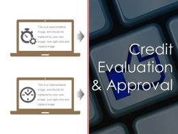 Credit Evaluation And Approval Powerpoint Slide Templates