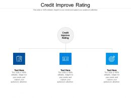 Credit Improve Rating Ppt Powerpoint Presentation Icon Graphics Design Cpb