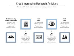 Credit Increasing Research Activities Ppt Powerpoint Presentation Styles Microsoft Cpb