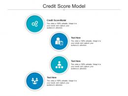 Credit Score Model Ppt Powerpoint Presentation Pictures Professional Cpb