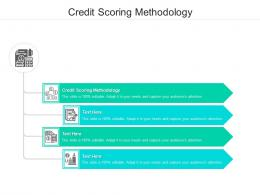 Credit Scoring Methodology Ppt Powerpoint Presentation Model Graphic Images Cpb