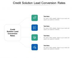 Credit Solution Lead Conversion Rates Ppt Powerpoint Presentation Model Visuals Cpb