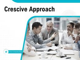 Crescive Approach Powerpoint Presentation Slides