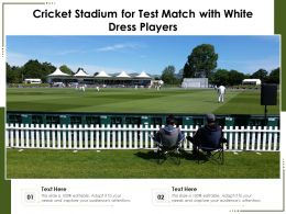 Cricket Stadium For Test Match With White Dress Players