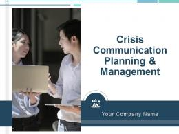 Crisis Communication Planning And Management Powerpoint Presentation Slides