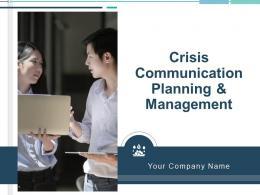 Crisis Communication Planning And Management Powerpoint Presentation Slides