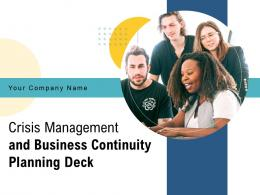Crisis Management And Business Continuity Planning Deck Powerpoint Presentation Slides