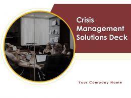 Crisis Management Solutions Deck Powerpoint Presentation Slides
