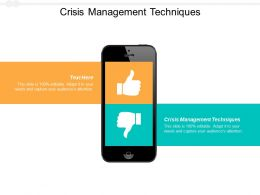 Crisis Management Techniques Ppt Powerpoint Presentation Model Tips Cpb