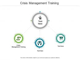 Crisis Management Training Ppt Powerpoint Presentation Styles Deck Cpb