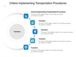 Criteria Implementing Transportation Procedures Ppt Powerpoint Presentation File Styles Cpb