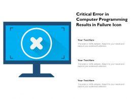 Critical Error In Computer Programming Results In Failure Icon