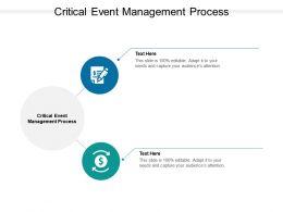Critical Event Management Process Ppt Powerpoint Presentation Brochure Cpb