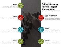 Critical Success Factors Project Management Ppt Powerpoint Presentation Infographic Template Designs Cpb