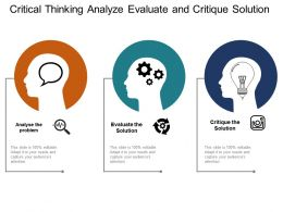 Critical Thinking Analyze Evaluate And Critique Solution