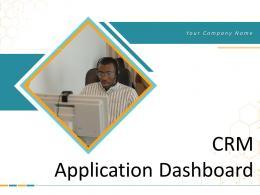 CRM Application Dashboard Powerpoint Presentation Slides