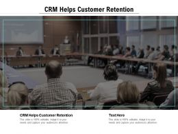 CRM Helps Customer Retention Ppt Powerpoint Presentation Inspiration Format Cpb