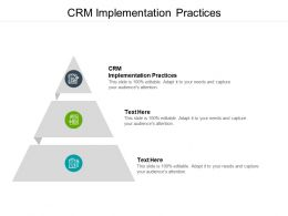 CRM Implementation Practices Ppt Powerpoint Presentation Outline Themes Cpb