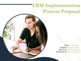 CRM Implementation Process Proposal Powerpoint Presentation Slides