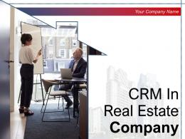 CRM In Real Estate Company Powerpoint Presentation Slides