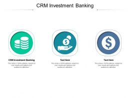 CRM Investment Banking Ppt Powerpoint Presentation Styles Infographics Cpb