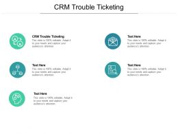 CRM Trouble Ticketing Ppt Powerpoint Presentation Gallery Files Cpb