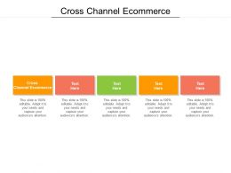 Cross Channel Ecommerce Ppt Powerpoint Presentation Infographic Template Cpb