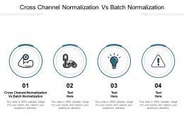 Cross Channel Normalization Vs Batch Normalization Ppt Powerpoint Presentation Cpb
