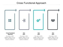 Cross Functional Approach Ppt Powerpoint Presentation Model Layout Ideas Cpb