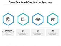 Cross Functional Coordination Response Ppt Powerpoint Presentation Slides Graphics Cpb
