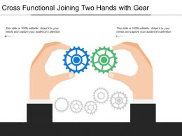 Cross Functional Joining Two Hands With Gear