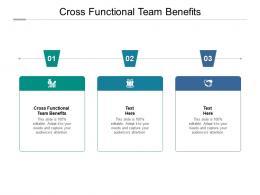 Cross Functional Team Benefits Ppt Powerpoint Presentation Ideas Grid Cpb