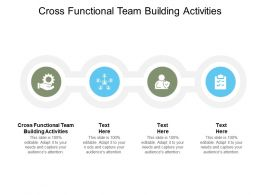 Cross Functional Team Building Activities Ppt Powerpoint Presentation Styles Ideas Cpb