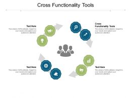 Cross Functionality Tools Ppt Powerpoint Presentation Infographic Template Graphics Template Cpb