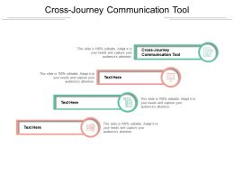 Cross Journey Communication Tool Ppt Powerpoint Presentation Infographic Template Backgrounds Cpb
