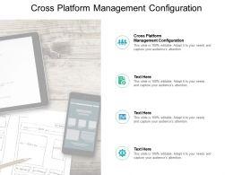 Cross Platform Management Configuration Ppt Powerpoint Presentation Pictures Cpb