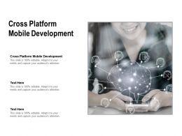 Cross Platform Mobile Development Ppt Powerpoint Presentation Images Cpb