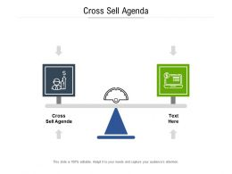 Cross Sell Agenda Ppt Powerpoint Presentation Slides Layout Ideas Cpb
