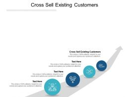 Cross Sell Existing Customers Ppt Powerpoint Presentation Icon Graphics Cpb