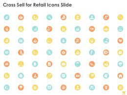 Cross Sell For Retail Icons Slide Ppt Powerpoint Presentation Outline Infographic