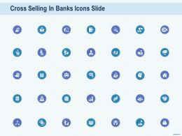 Cross Selling In Banks Icons Slide Ppt Powerpoint Presentation Clipart Ppt Guidelines