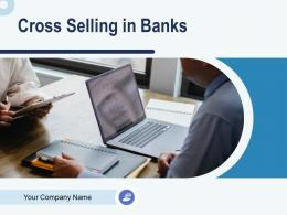 Cross Selling In Banks Powerpoint Presentation Slides
