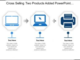 Cross Selling Two Products Added Powerpoint Presentation