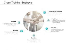 Cross Training Business Ppt Powerpoint Presentation Infographics Cpb